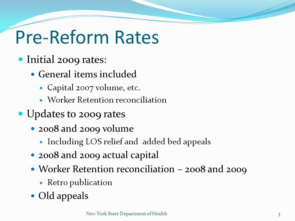 Pre-Reform Rates Initial 2009 rates: General items included Capital 2007 volume, etc.