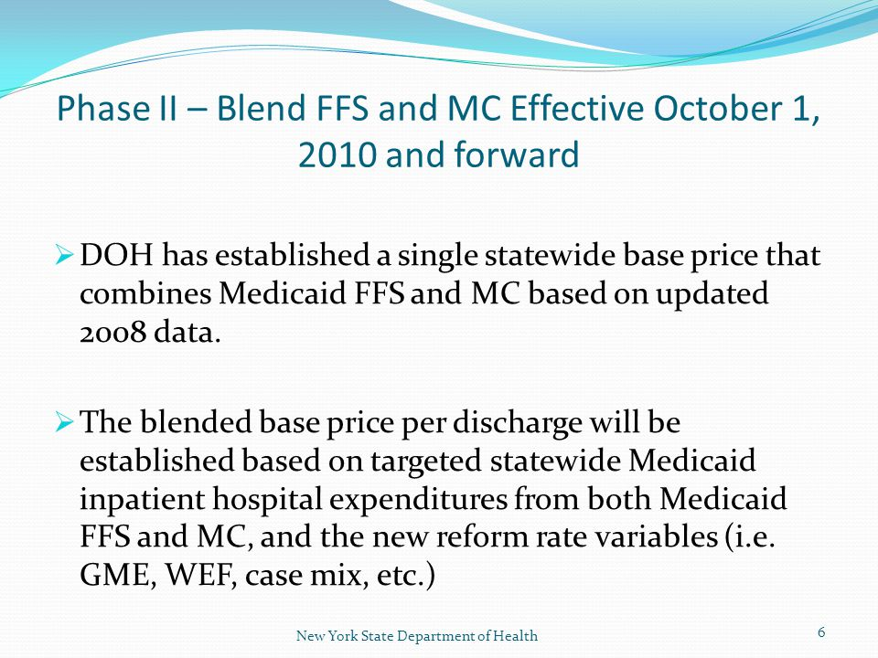  DOH has established a single statewide base price that combines Medicaid FFS and MC based on updated 2008 data.