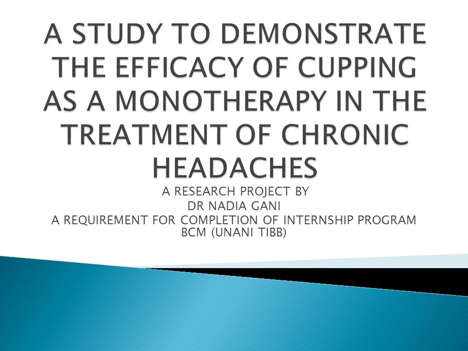 A RESEARCH PROJECT BY DR NADIA GANI A REQUIREMENT FOR COMPLETION OF INTERNSHIP PROGRAM BCM (UNANI TIBB)