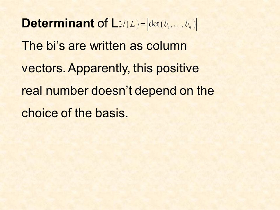 Determinant of L: The bi's are written as column vectors.
