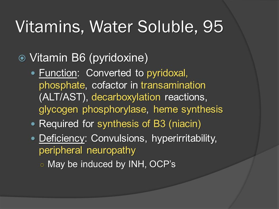 Vitamins, Water Soluble, 96  Vitamin B12 (cobalamin) Found: Only in animal products, synthesized by microorganisms (large reserves in liver) Found: Only in animal products, synthesized by microorganisms (large reserves in liver) Function: Cofactor for homocysteine methyltransferase (transfers CH3 groups) and methylmalonyl-CoA mutase Function: Cofactor for homocysteine methyltransferase (transfers CH3 groups) and methylmalonyl-CoA mutase