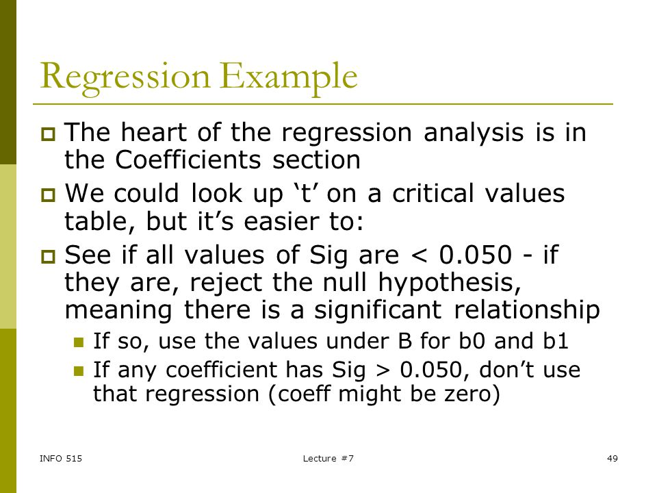 INFO 515Lecture #749 Regression Example  The heart of the regression analysis is in the Coefficients section  We could look up 't' on a critical val