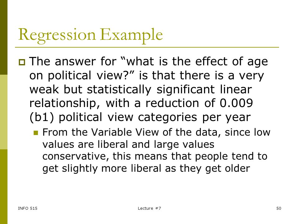 """INFO 515Lecture #750 Regression Example  The answer for """"what is the effect of age on political view?"""" is that there is a very weak but statistically"""
