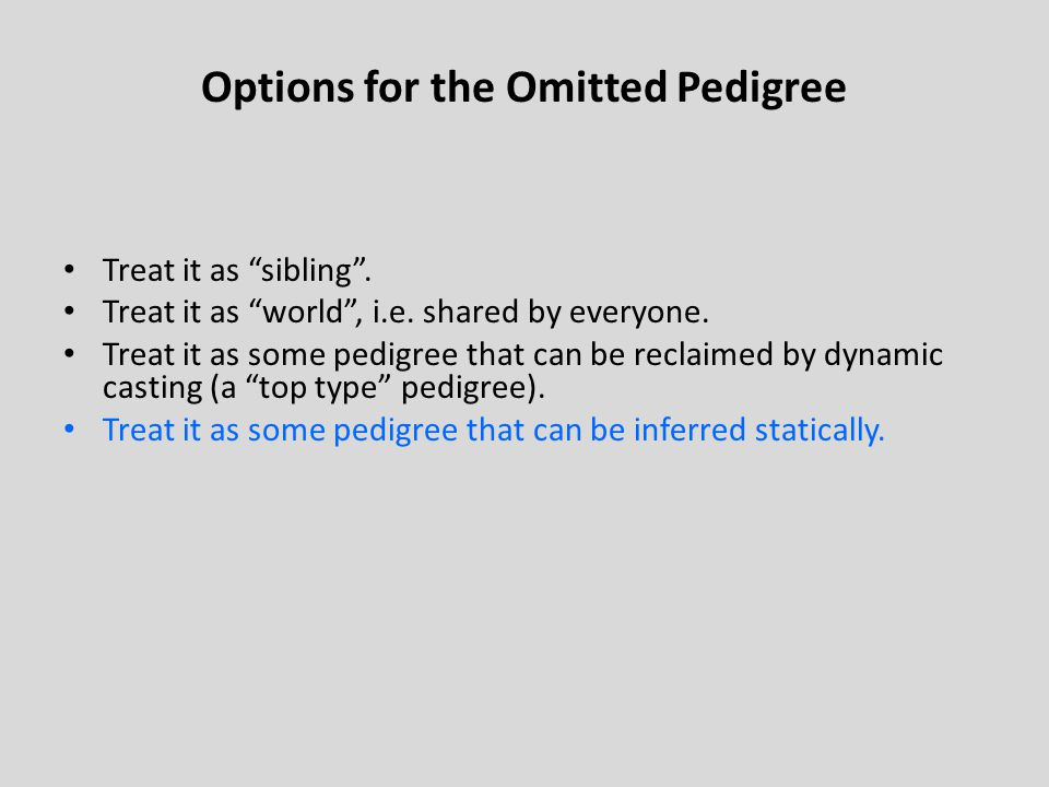 Options for the Omitted Pedigree Treat it as sibling .