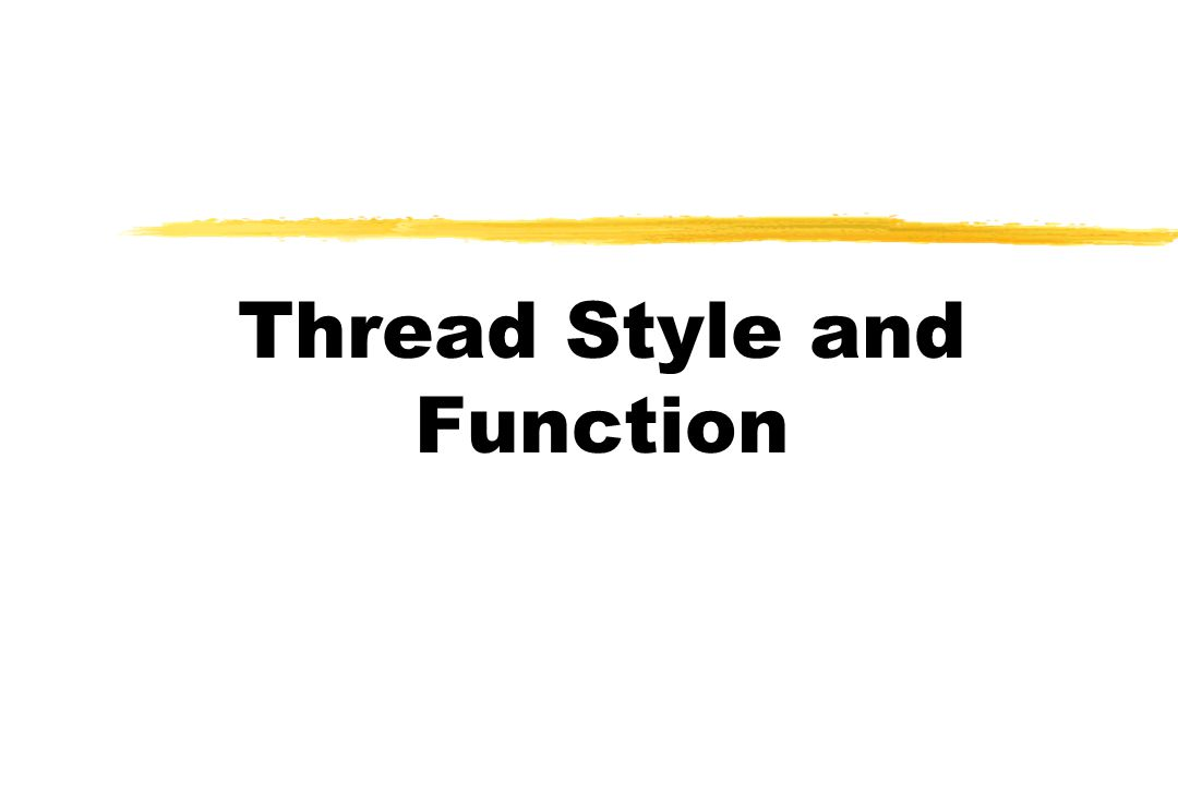 Thread Style and Function