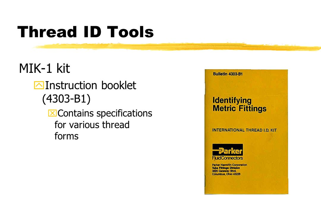 Thread ID Tools MIK-1 kit yInstruction booklet (4303-B1) xContains specifications for various thread forms