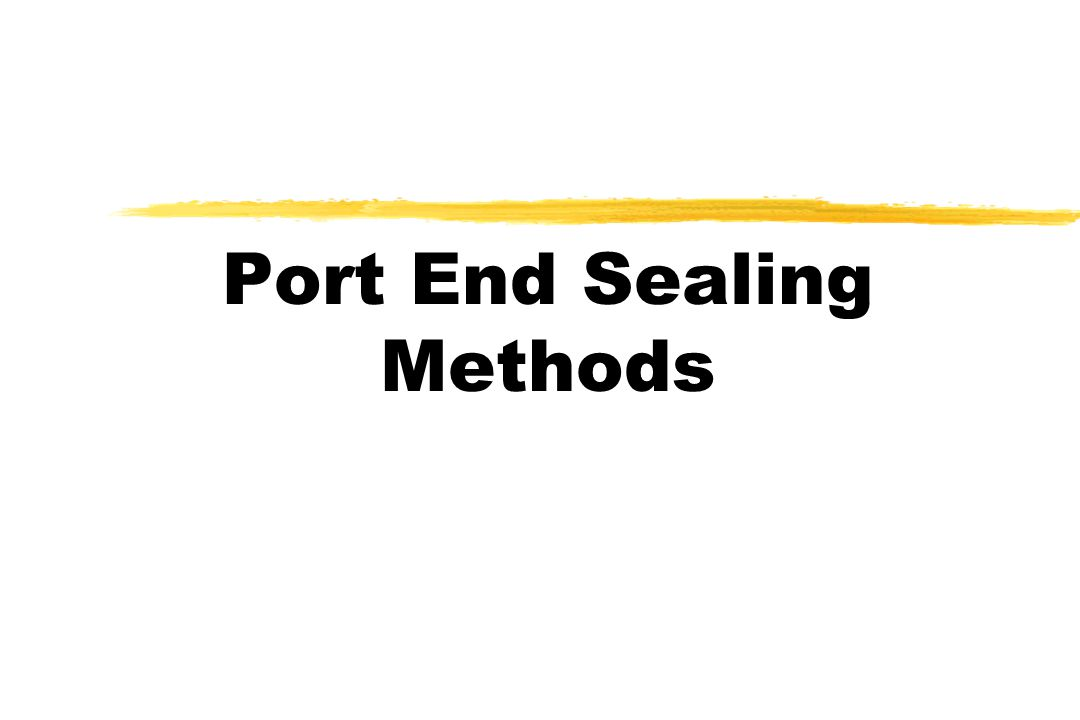 Port End Sealing Methods