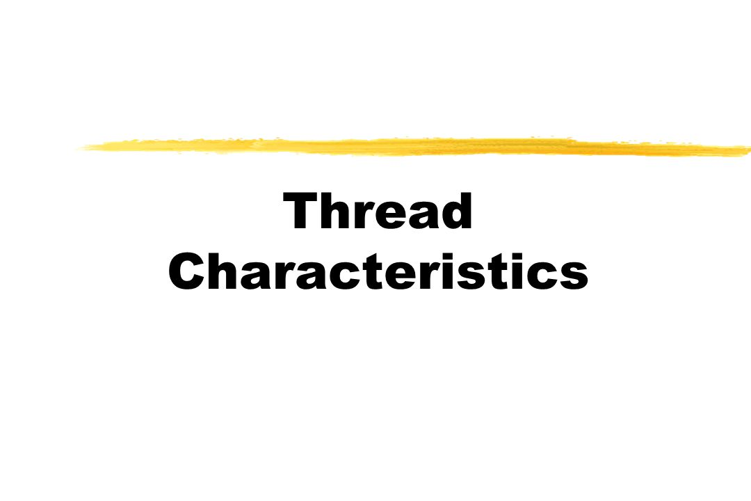 Thread ID Tools Markings and Tables yIn some cases, fittings are marked with a cross reference for threads yTables can be used to identify threads based on given characteristics