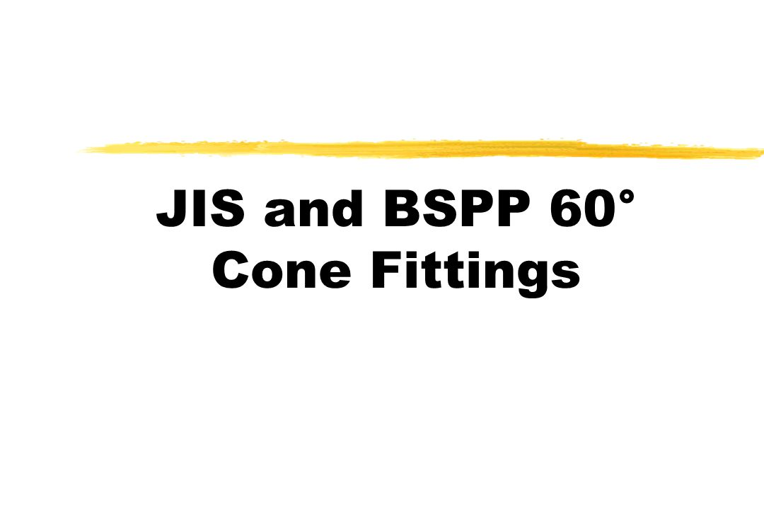 JIS and BSPP 60° Cone Fittings