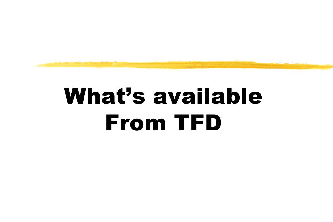 What's available From TFD