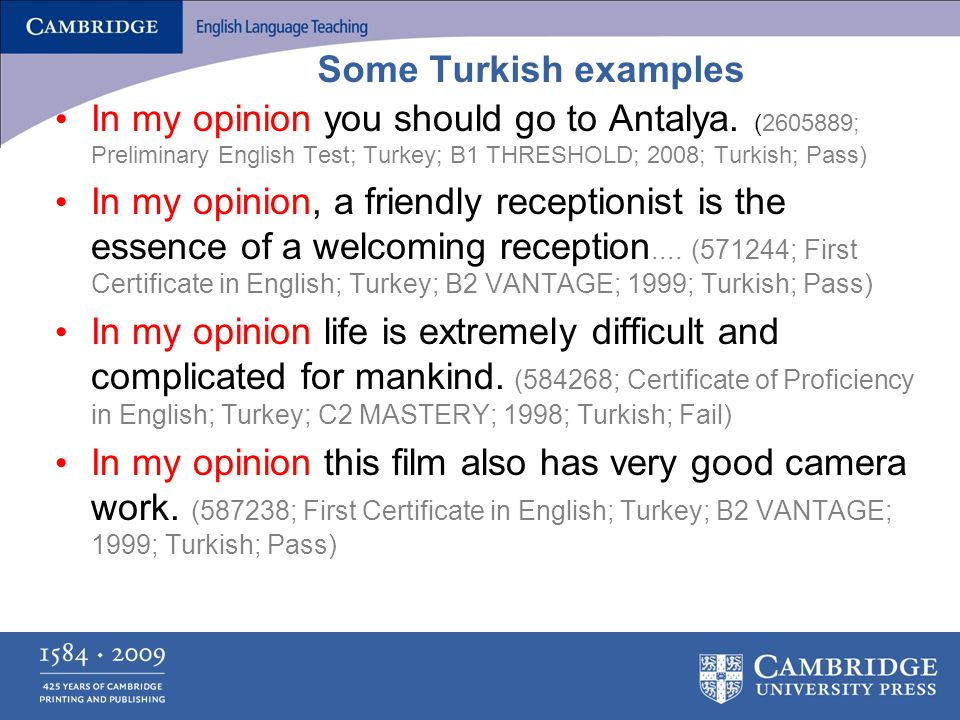 Some Turkish examples In my opinion you should go to Antalya.