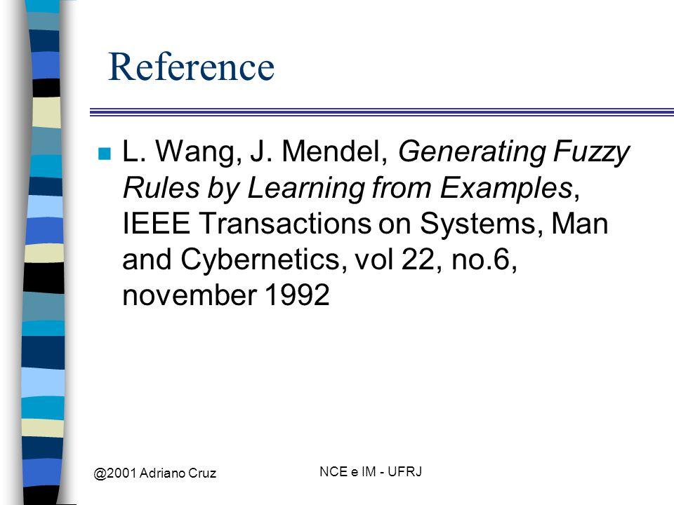 @2001 Adriano Cruz NCE e IM - UFRJ Reference n L. Wang, J.