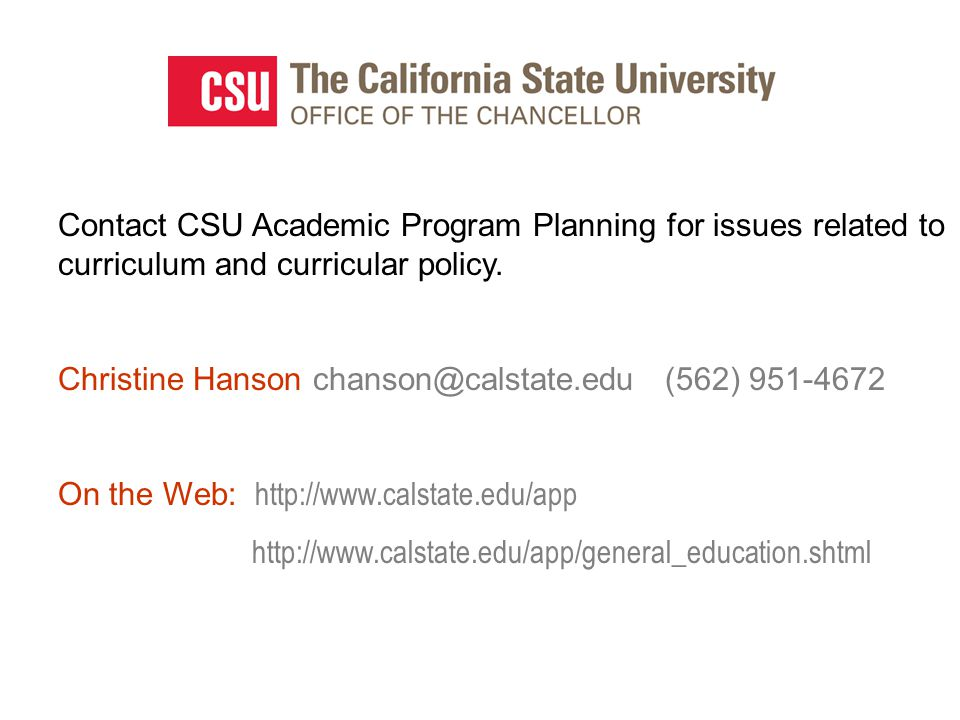 Contact CSU Academic Program Planning for issues related to curriculum and curricular policy.
