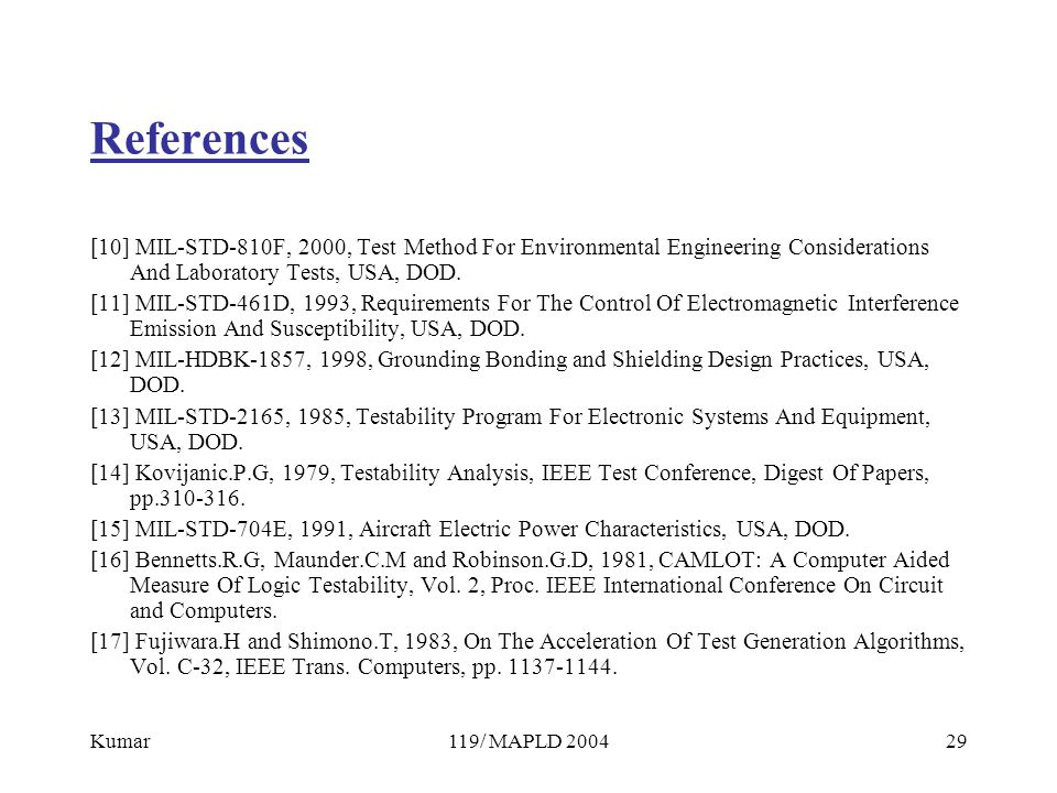 Kumar119/ MAPLD 200429 References [10] MIL-STD-810F, 2000, Test Method For Environmental Engineering Considerations And Laboratory Tests, USA, DOD.