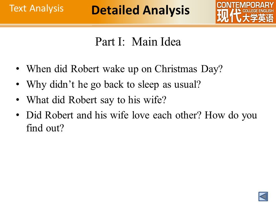 Text Analysis Detailed Analysis Part I: Main Idea When did Robert wake up on Christmas Day? Why didn't he go back to sleep as usual? What did Robert s