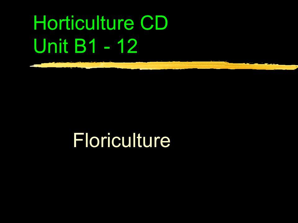 Horticulture CD Unit B1 - 12 Floriculture