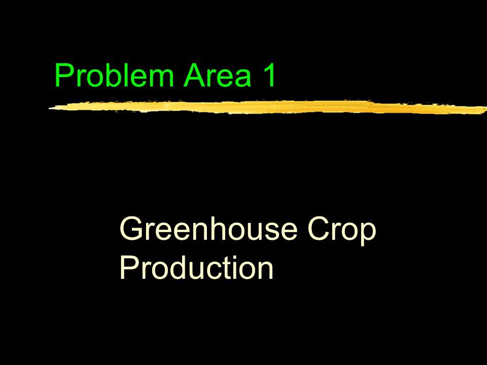 Problem Area 1 Greenhouse Crop Production