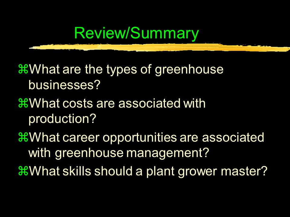 Review/Summary zWhat are the types of greenhouse businesses.