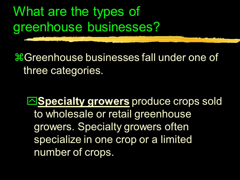 What are the types of greenhouse businesses.