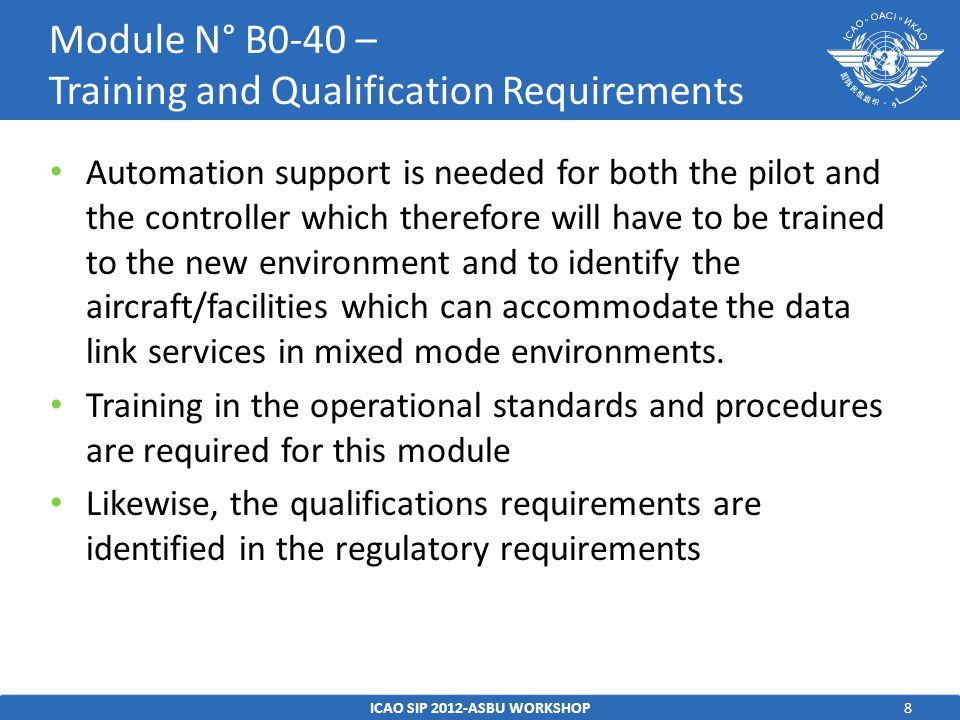 9 Regulatory/Standardization: – Use current published requirements.