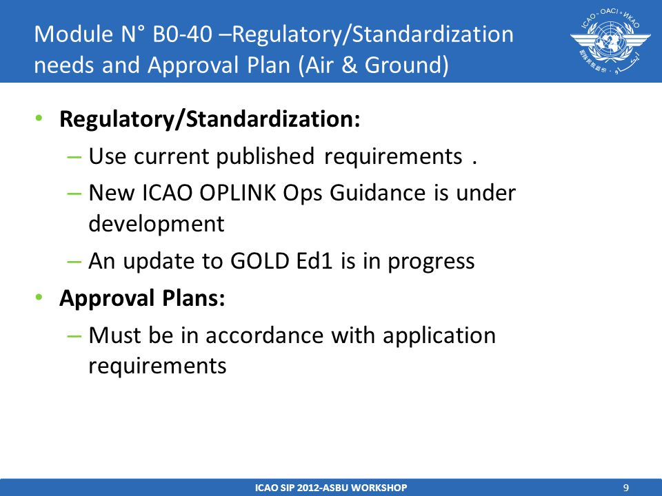 9 Regulatory/Standardization: – Use current published requirements.