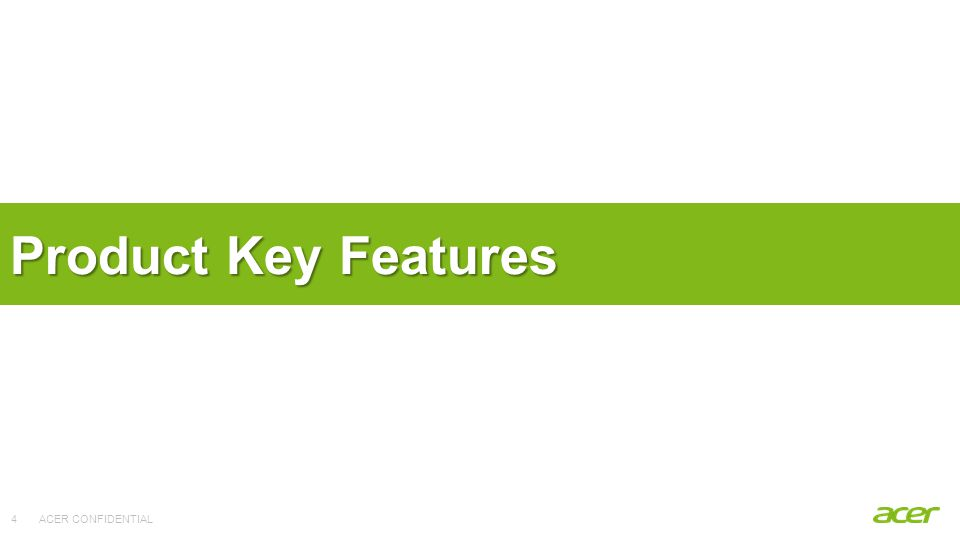 ACER CONFIDENTIAL Product Key Features 4