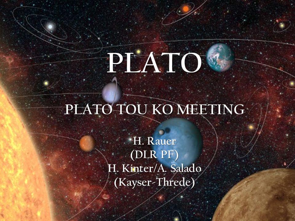 PLATO PLATO TOU KO MEETING  H. Rauer (DLR PF) H. Kinter/A. Salado (Kayser-Threde)