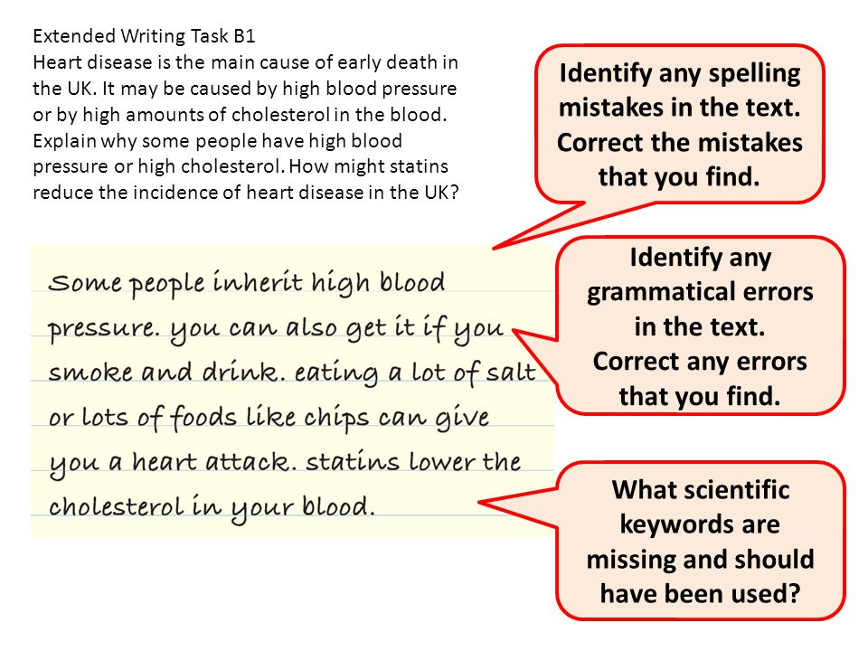 Extended Writing Task B1 Heart disease is the main cause of early death in the UK.