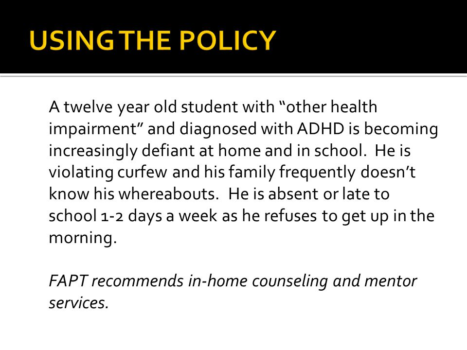 A twelve year old student with other health impairment and diagnosed with ADHD is becoming increasingly defiant at home and in school.