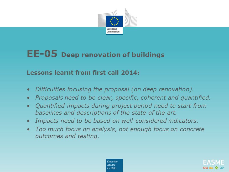 Lessons learnt from first call 2014: Difficulties focusing the proposal (on deep renovation).