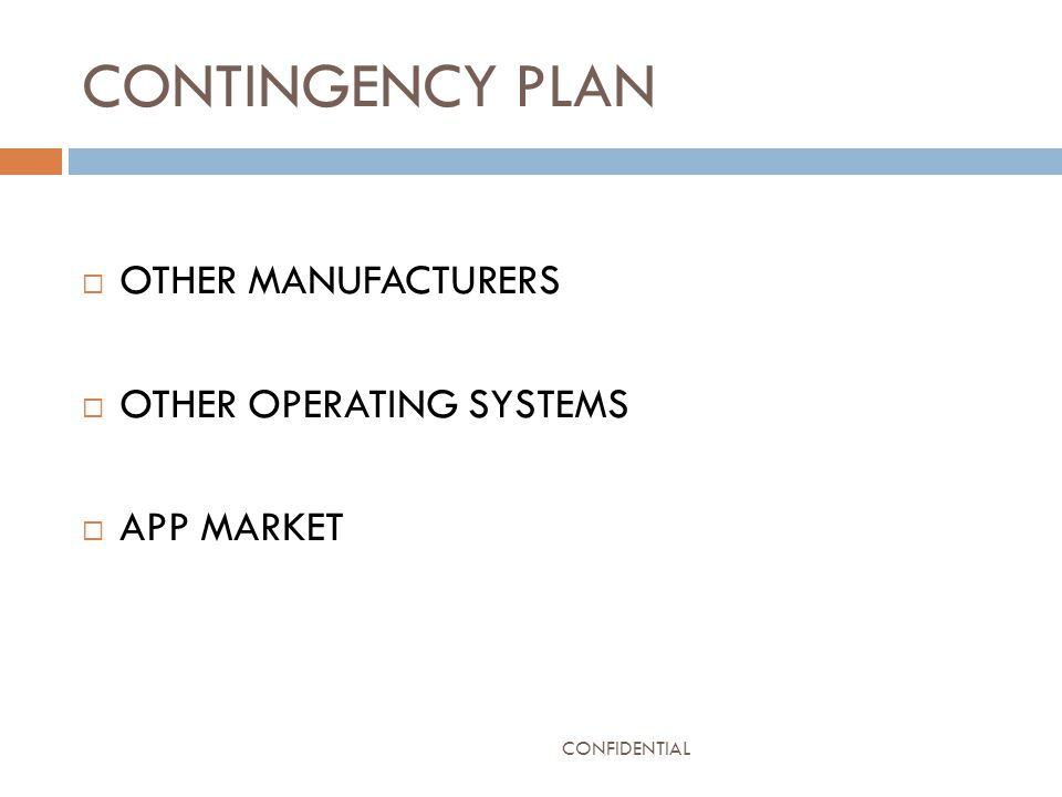 CONTINGENCY PLAN  OTHER MANUFACTURERS  OTHER OPERATING SYSTEMS  APP MARKET CONFIDENTIAL
