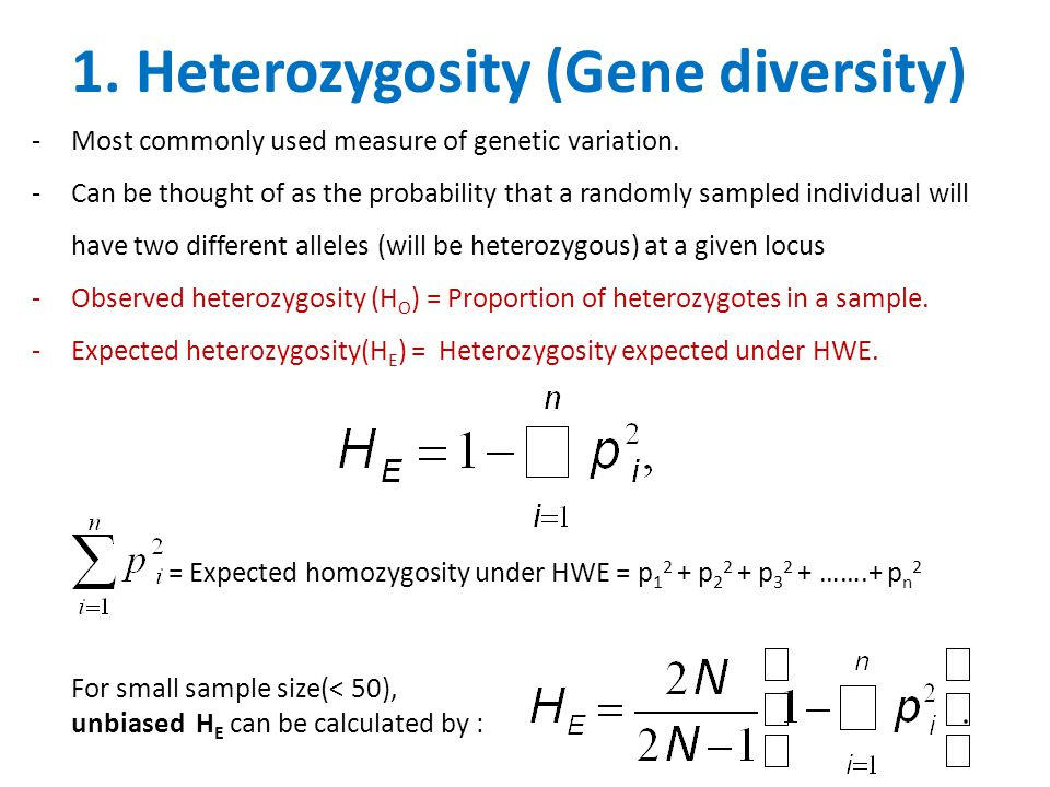 1. Heterozygosity (Gene diversity) -Most commonly used measure of genetic variation.
