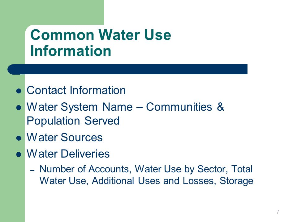 Common Water Use Information Contact Information Water System Name – Communities & Population Served Water Sources Water Deliveries – Number of Accoun