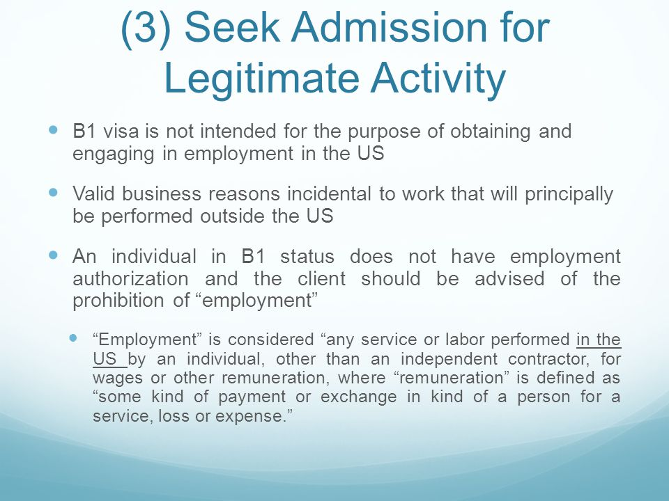 Limitations of B1 Visa Visa holder is restricted to working for a foreign company on a foreign flagged ship and must be paid by a foreign source Source of salary must be from abroad.