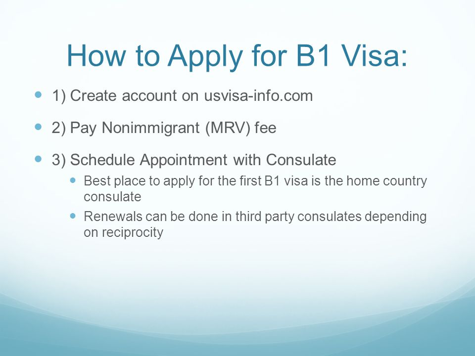 B Visa Issuance Consular Level Challenges Visa is applied for at the US embassy or consulate Preference is for the consulate in the country of origin so documents do not need to be translated to English – which can be costly.