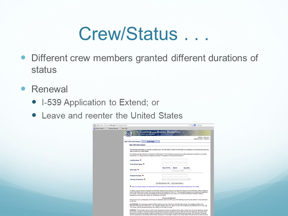 Crew/Status... Different crew members granted different durations of status Renewal I-539 Application to Extend; or Leave and reenter the United State