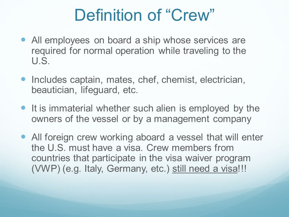 Two Types of Visas For Crew D Crew Visa; or B1 Visa