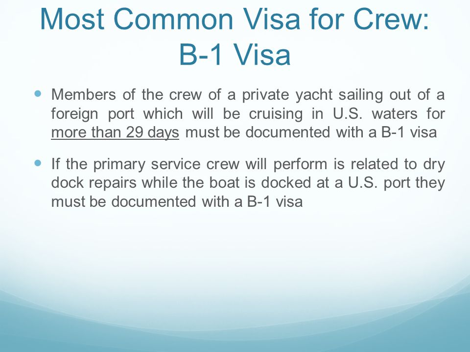 B1 Visa for Crew Requirements B-1 visa requires the applicant to establish: Residence abroad which they do not intend to abandon; Intend to enter the U.S.
