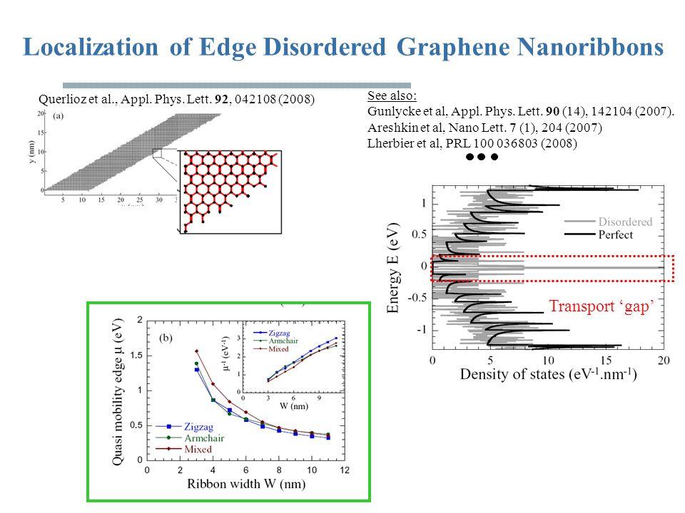 Localization of Edge Disordered Graphene Nanoribbons See also: Gunlycke et al, Appl. Phys. Lett. 90 (14), 142104 (2007). Areshkin et al, Nano Lett. 7