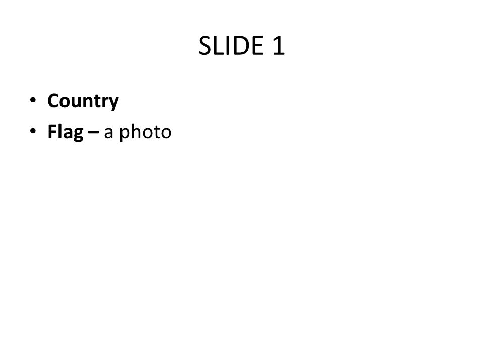 SLIDE 1 Country Flag – a photo