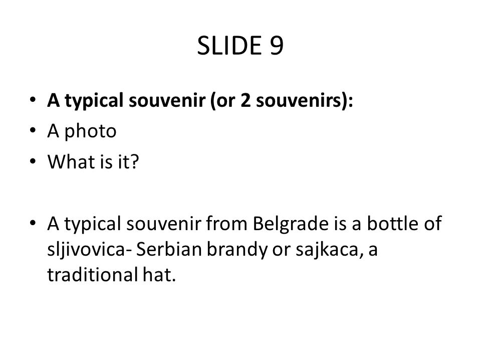 SLIDE 10 Conclusion ( a photo of the city) Come and visit Belgrade, the capital of Serbia.