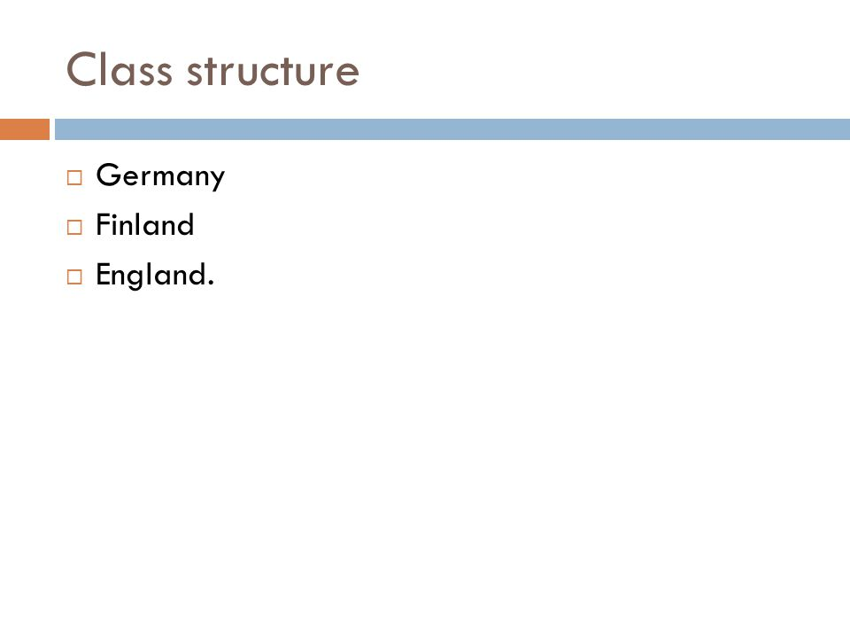 Class structure  Germany  Finland  England.