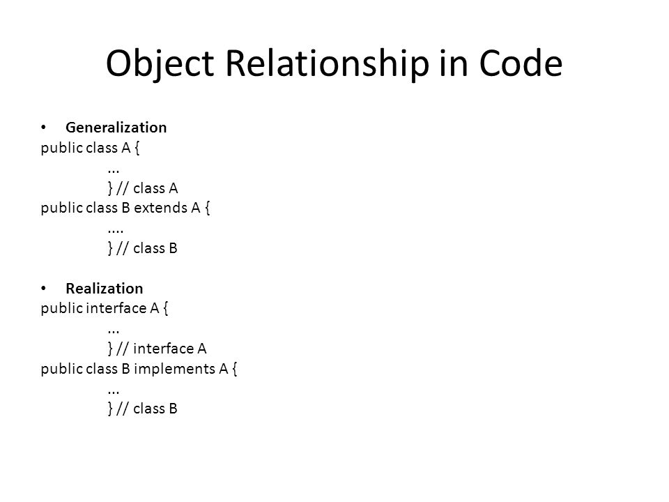 Object Relationship in Code Generalization public class A {...