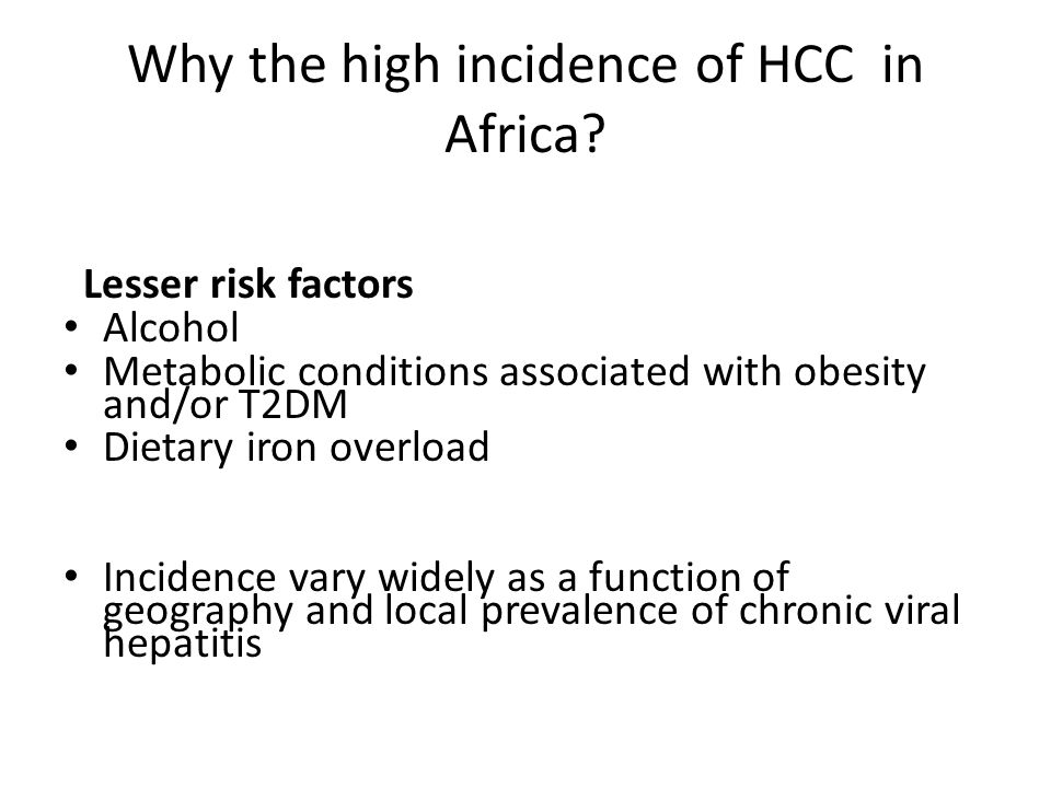 Why the high incidence of HCC in Africa.
