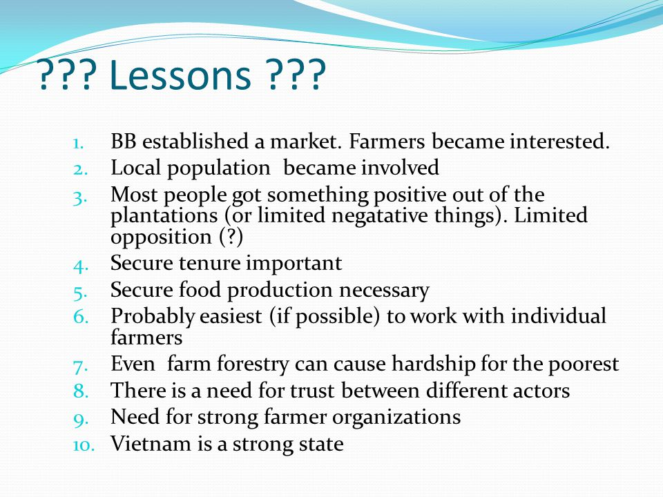 . Lessons . 1. BB established a market. Farmers became interested.