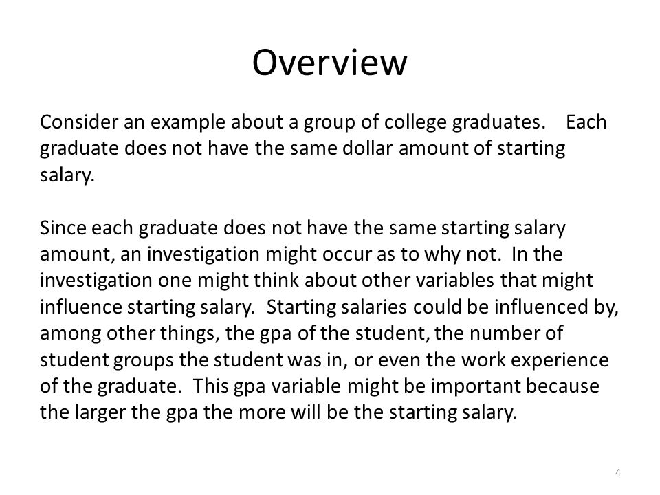 Overview 4 Consider an example about a group of college graduates.