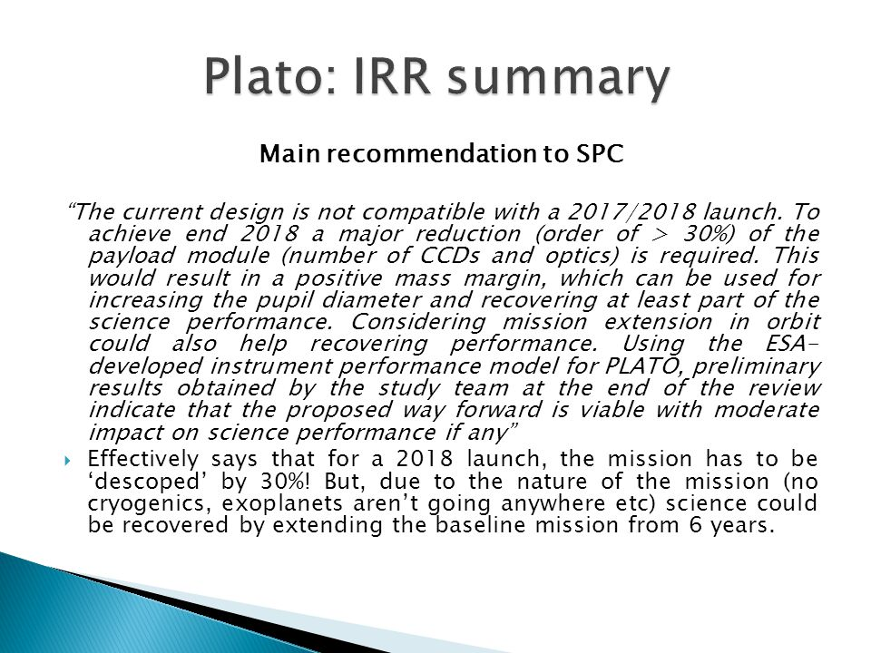 Main recommendation to SPC The current design is not compatible with a 2017/2018 launch.