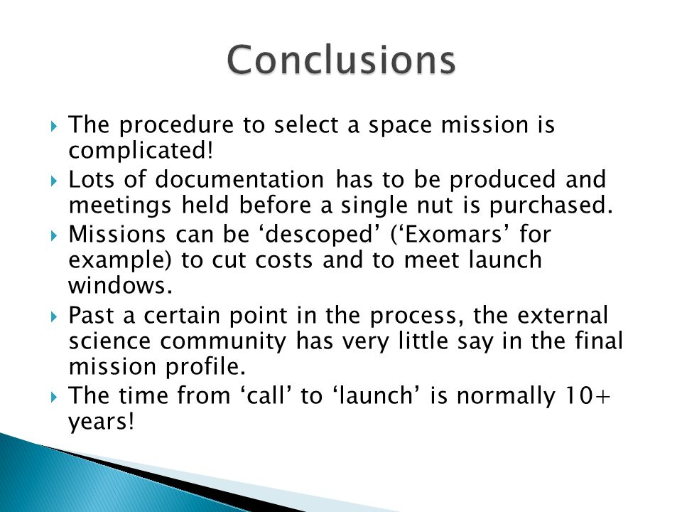  The procedure to select a space mission is complicated.
