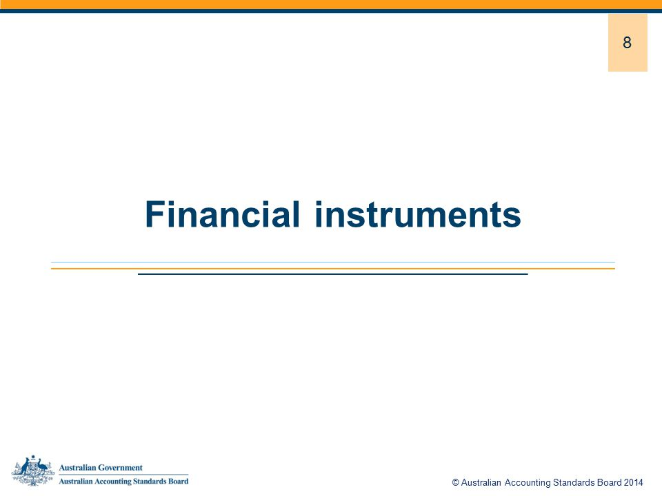 8 Financial instruments © Australian Accounting Standards Board 2014