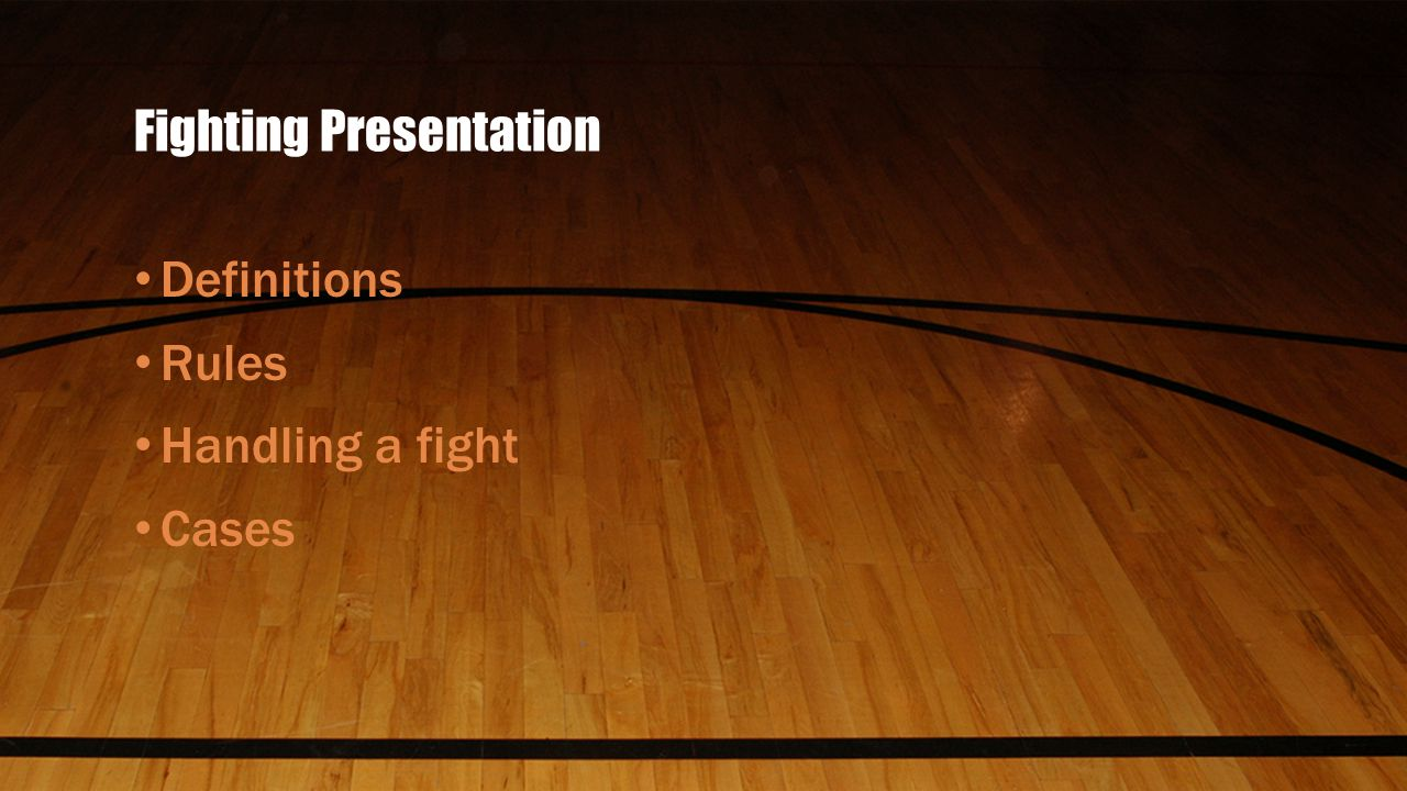 Fighting Presentation Definitions Rules Handling a fight Cases